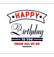 HB To You From All Of Us vector image vector image