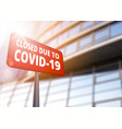 big red closed sign before business centre or shop vector image