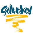 hand drawn lettering element saturday day of week vector image