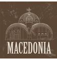 Macedonia landmarks Retro styled image vector image vector image