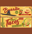 mexican burrito and tacos retro banners vector image vector image