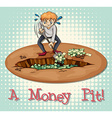Money pit vector image vector image