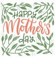mother s day floral lettering greeting card happy vector image vector image