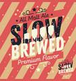 slow brewed craft beer typographic label design vector image vector image