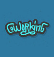 co working coworking space text inscription vector image