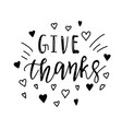 give thanks positive quote thanksgiving lettering vector image vector image