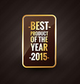 golden best product of the year 2015 design label vector image vector image