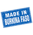 Burkina Faso blue square grunge made in stamp vector image vector image
