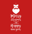 christmas quote calligraphy bauble vector image vector image