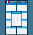 french planner blank for 2018 scheduler agenda or vector image vector image