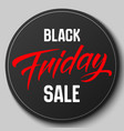 round badge with black friday sale vector image