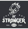 Be stronger american football hand-lettering vector image vector image