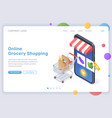 online grocery shopping isometric landing page vector image