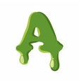 Letter A made of green slime vector image vector image