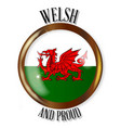 welsh proud flag button vector image
