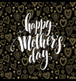 Happy Mothers Day chalkboard greeting Calligraphy vector image vector image
