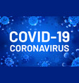 covid19-19 text coronavirus banner with blue cells