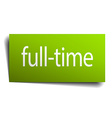 full-time green paper sign isolated on white vector image vector image