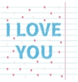 I love you scribble effect text on lined paper vector image