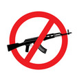 sign no weapon kalashnikov assault rifle vector image