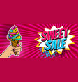 comic text ice cream sweet sale pop art vector image vector image