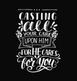 hand lettering with bible verse casting all your vector image vector image
