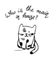 who is the main in house funny lettering with cat vector image vector image