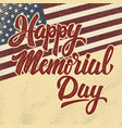 Happy memorial day hand drawn lettering phrase vector image