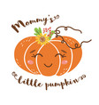 mommys little pumpkin text cute romantic pumpkin vector image vector image