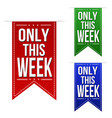 only this week banner design set vector image vector image