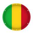 round metallic flag of mali with screw holes vector image vector image