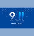 september 11 2001 - 9 11 memorial patriot day 20 vector image vector image