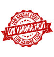 low hanging fruit stamp sign seal vector image vector image