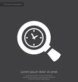 magnifier time premium icon white on dark backgrou vector image vector image