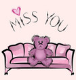 miss you note with bear valentines day greeting vector image vector image