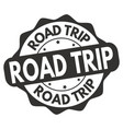 road trip grunge rubber stamp vector image vector image