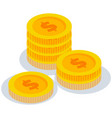 isometric coins with dollar sign stack pile of vector image