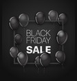 black friday sale banner with black balloons vector image vector image
