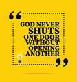 Inspirational motivational quote God never shuts vector image