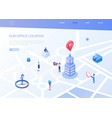 our office location - modern colorful isometric vector image vector image