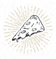 pizza slice vintage label hand drawn sketch vector image