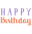 happy birthday type ornate lettering text isolated vector image