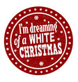 im dreaming a white christmas grunge rubber vector image