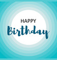 happy birthday card for men on blue circles vector image vector image