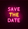 save date neon text vector image vector image