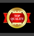 top quality badge vector image vector image