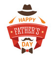 happy fathers day isolated greeting icon hat vector image vector image