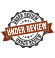 under review stamp sign seal vector image vector image