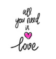 all you need is love calligraphy vector image
