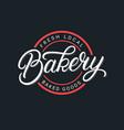bakery hand written lettering logo vector image